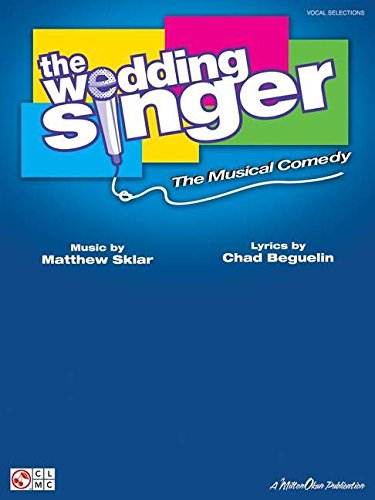 The Wedding Singer: The Musical Comedy (Pvg)