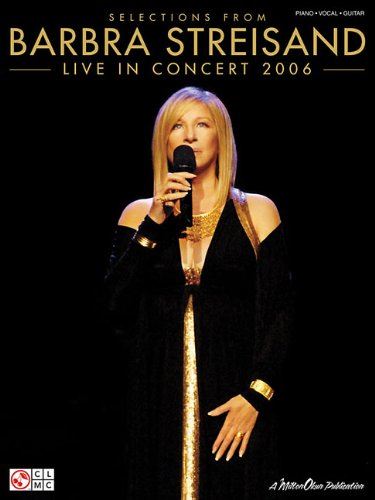 9781575609799: Streisand: Live in Concert 2006 (Selections From) (Piano/Vocal/guitar)