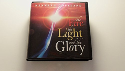 The Fire, the Light and the Glory: Kenneth Copeland