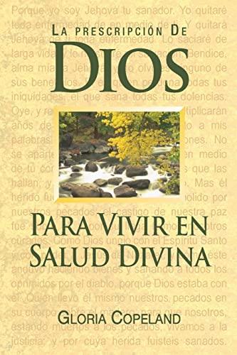 9781575621814: La Prescripcion De Dios Para Vivir En Salus Divina (God's Prescription for Divine Health) (Spanish Edition)