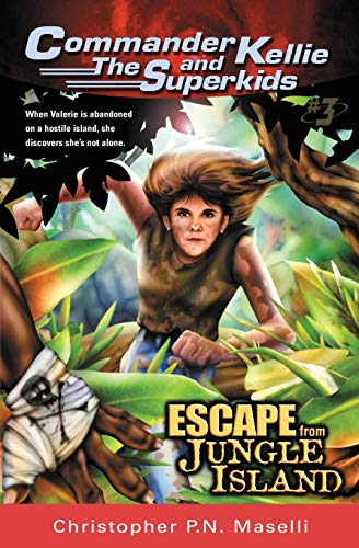 9781575622170: Commander Kellie and the Superkids Vol. 3: Escape From Jungle Island