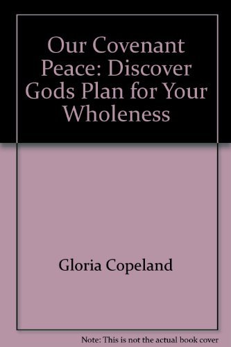 Our Covenant Peace: Discover Gods Plan for: Gloria Copeland, Billye