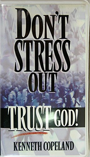 Don't Stress Out - Trust God! by Kenneth Copeland on Audio Tape (1575623803) by Kenneth Copeland