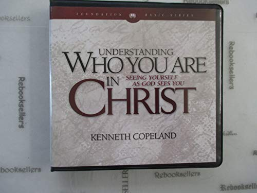 9781575626666: Understanding Who You Are in Christ by Kenneth Copeland on 8 Audio CD's (Foundation Basic Series, #3