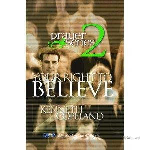 Prayer Series 2 Your Right To BELIEVE