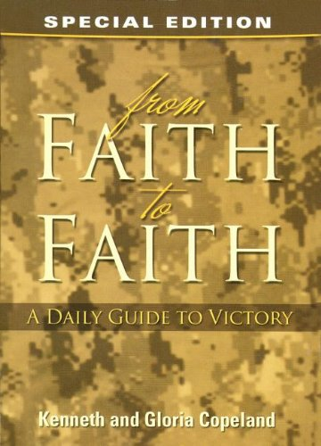 From Faith to Faith Devotional Military Edition (1575629615) by Kenneth Copeland; Gloria Copeland