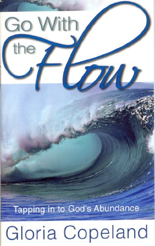 9781575629810: Go With The Flow: Tapping in to God's Abundance
