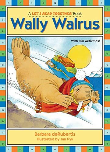 Wally Walrus Lets Read Together: Barbara deRubertis