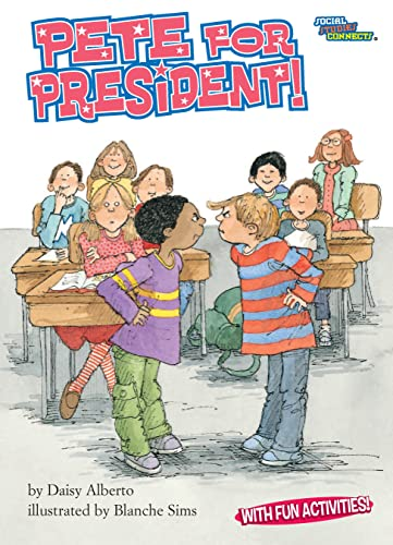 Pete for President! (Social Studies Connects (Paper)): Daisy Alberto