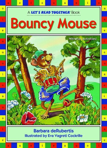 Bouncy Mouse (Let's Read Together): Barbara Derubertis