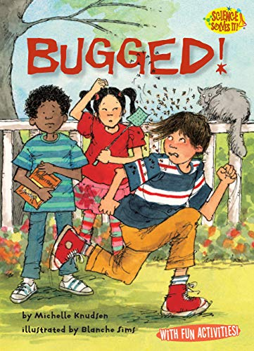 Bugged! (Science Solves It): Knudsen, Michelle
