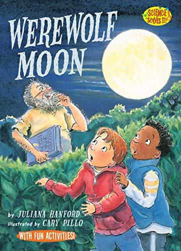 Werewolf Moon (Science Solves It (Paperback)): Juliana Hanford