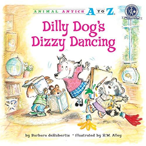 9781575653037: Dilly Dog's Dizzy Dancing (Animal Antics A to Z)