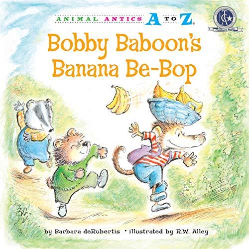 9781575653051: Bobby Baboon's Banana Be-Bop (Animal Antics A to Z)