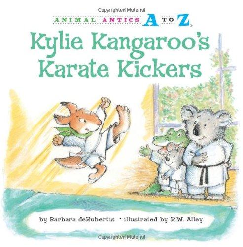 Kylie Kangaroo's Karate Kickers (Animal Antics A to Z): Barbara deRubertis