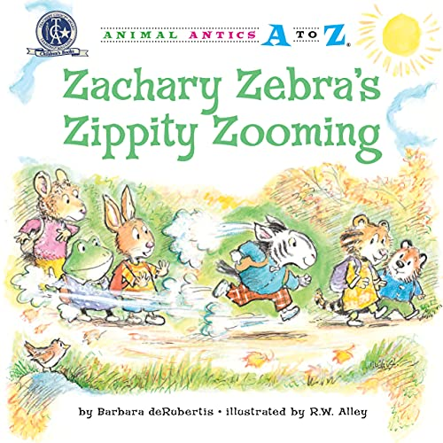 Zachary Zebra's Zippity Zooming (Animal Antics A to Z): Barbara deRubertis