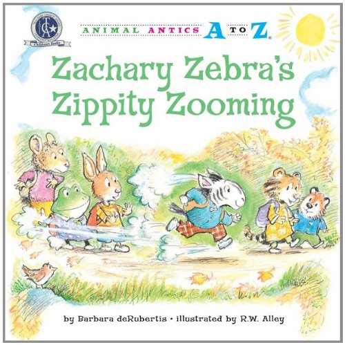 Zachary Zebra's Zippity Zooming (Animal Antics A to Z): Barbara Derubertis