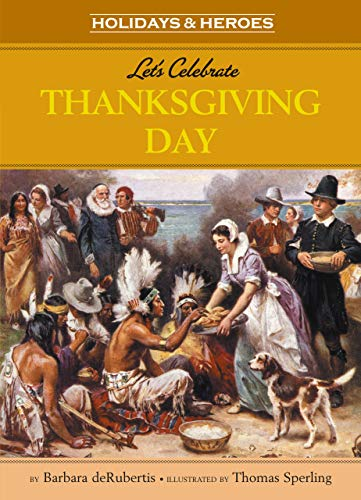 9781575656366: Let's Celebrate Thanksgiving Day (Holidays and Heroes) (Holidays & Heroes)