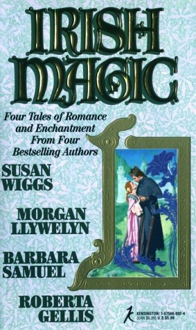 Irish Magic (9781575660028) by Roberta Gellis; Barbara Samuel; Susan Wiggs; Morgan Llywelyn
