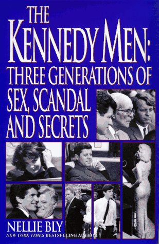 9781575660158: The Kennedy Men: Three Generations of Sex, Scandal and Secrets