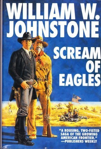 Scream Of Eagles (The Eagles): William W. Johnstone