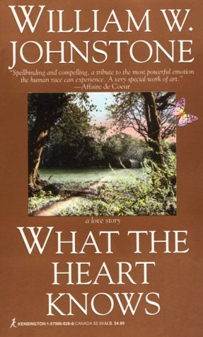 What The Heart Knows: Johnstone, William W.