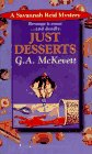 Just Desserts (Savannah Reid Mysteries): G. A. McKevett
