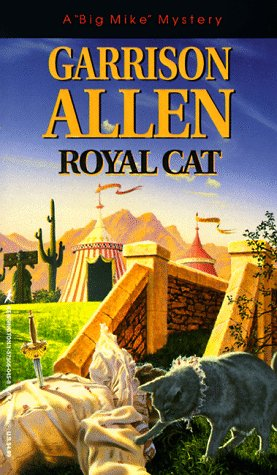 "Royal Cat (A ""Big Mike"" Mystery): Garrison Allen"