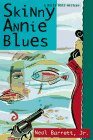 Skinny Annie Blues: Barrett Jr., Neal