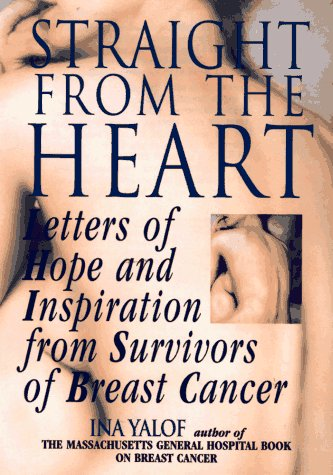 9781575660943: Straight From The Heart: Letters of Hope and Inspiration from Survivors of Breast Cancer