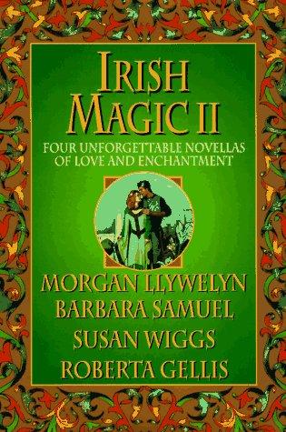Irish Magic II: Four Unforgettable Novellas of: Morgan Llywelyn, Barbara