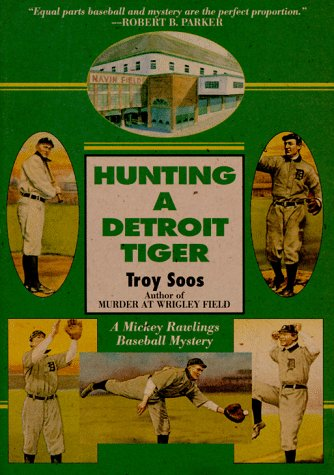 9781575661506: Hunting A Detroit Tiger: A Mickey Rawlings Baseball Mystery (Mickey Rawlings Baseball Mysteries)