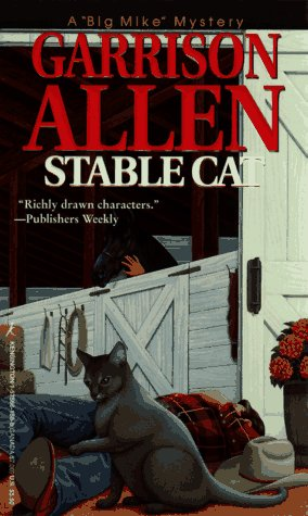 "Stable Cat (A ""Big Mike"" Mystery): Garrison Allen"