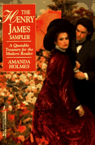 9781575662053: The Henry James Sampler: A Quotable Treasury for the Modern Reader
