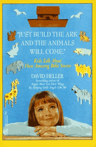 Just Build The Ark And The Animals Will Come (1575662345) by Heller, David