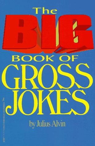 9781575662350: The Big Book Of Gross Jokes
