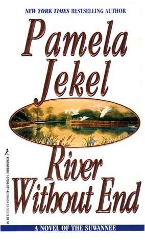9781575663074: River Without End: A Novel of the Suwannee