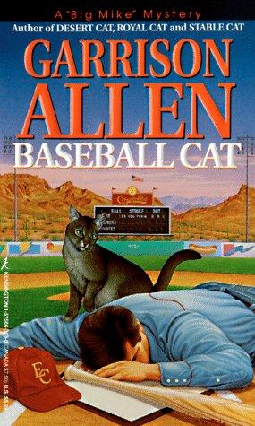 """Baseball Cat (A """"Big Mike"""" Mystery): Garrison Allen"""