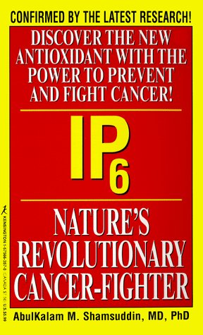 9781575663579: IP6: Nature's Revolutionary Cancer Fighter: Nature's Revolutionary Cancer-Fighter