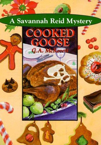 Cooked Goose: A Savannah Reid Mystery: McKevett, G. A.
