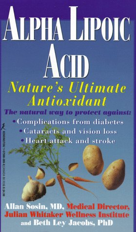 Alpha Lipoic Acid: Nature's Ultimate Antioxidant: Sosin, Allan E.,