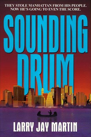Sounding Drum.: MARTIN, Larry Jay.