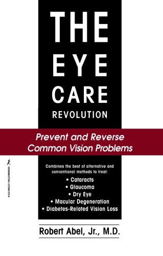 9781575663722: The Eye Care Revolution: Prevent and Reverse Common Vision Problems