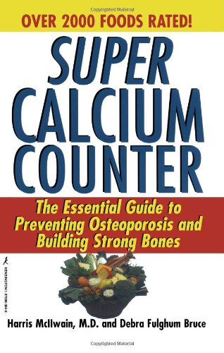 9781575663845: Super Calcium Counter: The Essential Guide to Preventing Osteoporosis and BuildingStrong Bones