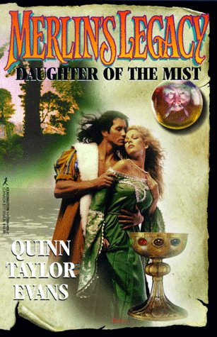 Daughter of the Mist (Merlin's Legacy, No. 2): Evans, Quinn Taylor
