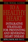 9781575664484: The Total Guide To A Healthy Heart: Integrative Strategies for Preventing and Reversing Heart Disease