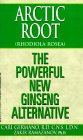 9781575664538: Arctic Root (Rhodiola Rosea): The Powerful New Ginseng Alternative