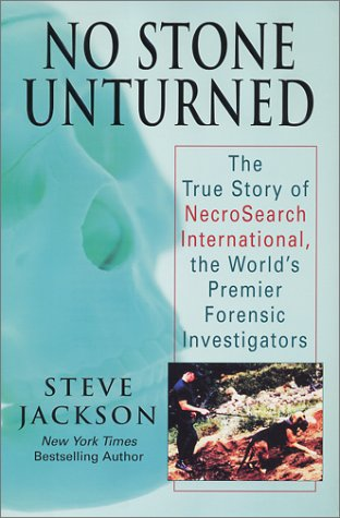 9781575664569: No Stone Unturned: The True Story of Necrosearch International, the World's Premier Forensic Investigators
