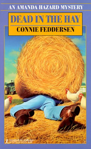 Dead In The Hay (Amanda Hazard Mysteries) (1575664631) by Connie Feddersen