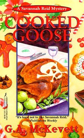 Cooked Goose: A Savanna Reid Mystery (Savannah: McKevett, G. A.
